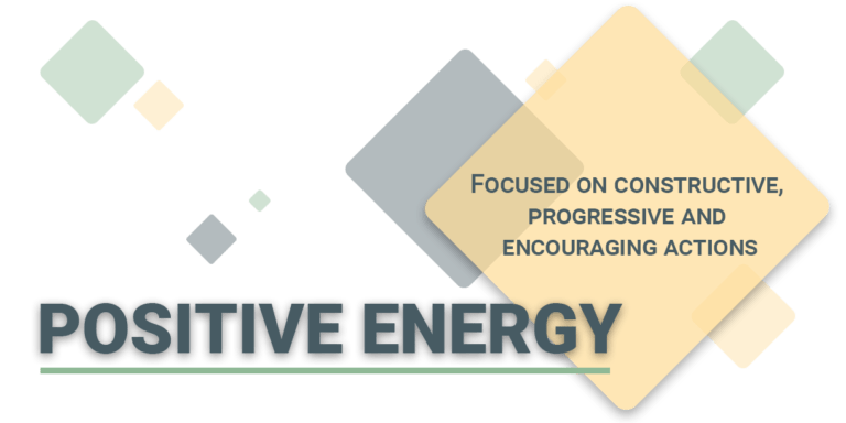 Positive Energy: focused on constructive, progressive, and encouraging actions.