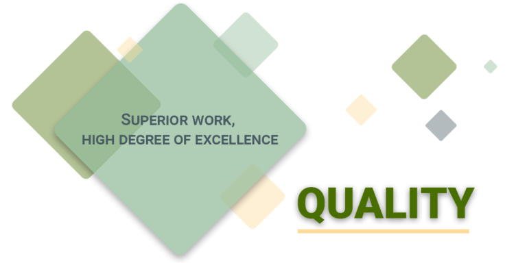 Quality: superior work, high degree of excellence.